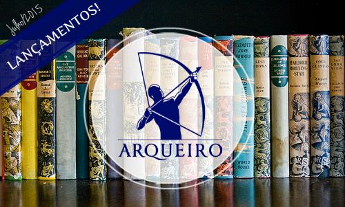 Lançamentos Editora Arqueiro - Julho